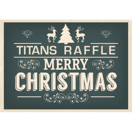 Ticket for Titans Christmas Raffle